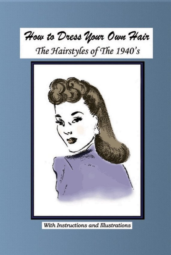 1940s WWII HAIRSTYLES Get that PINUP Look- 40s Hair Homefront Wartime Homefires Retro Dress